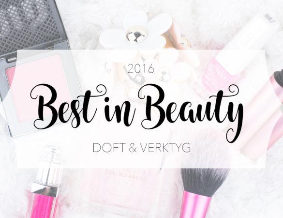 Best in Beauty 2016: Doft & Verktyg